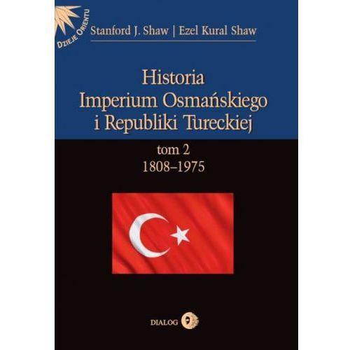 Historia Imperium Osmańskiego i Republiki Tureckiej. Tom II 1808-1975 (754 str.)