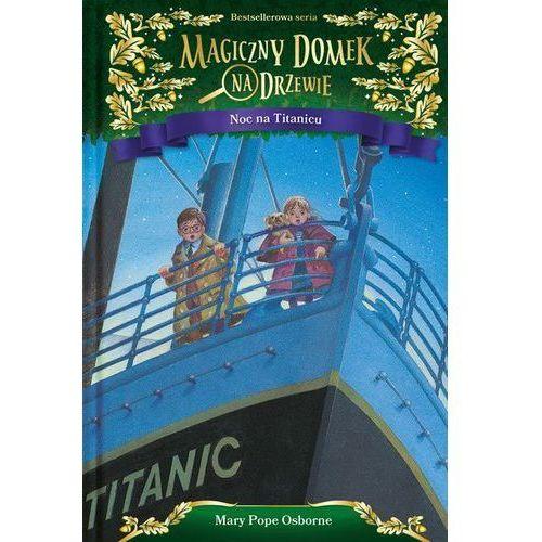 Magiczny domek na drzewie T.17 Noc na Titanicu (80 str.)