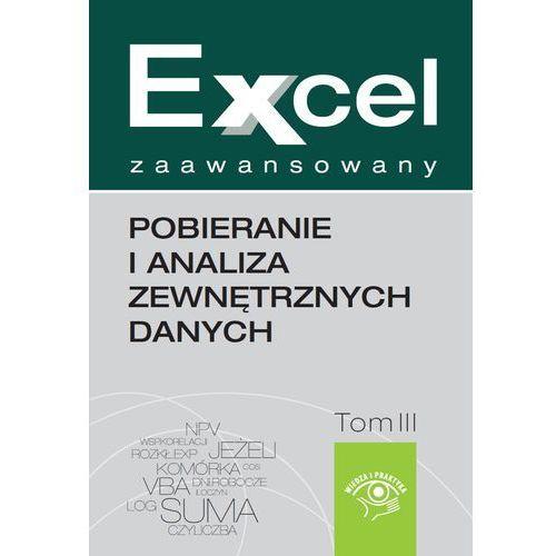 Excel zaawansowany - pobieranie i analiza zewnętrznych danych - Marcin Szeliga (100 str.)