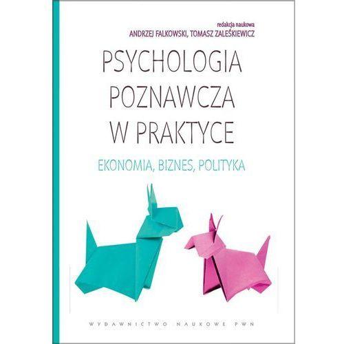 PSYCHOLOGIA POZNAWCZA W PRAKTYCE (oprawa miękka) (Książka), Wydawnictwo Naukowe PWN