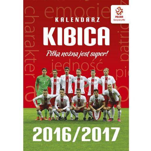 Pzpn. kalendarz 2016/2017. piłka nożna jest super! marki Publicat