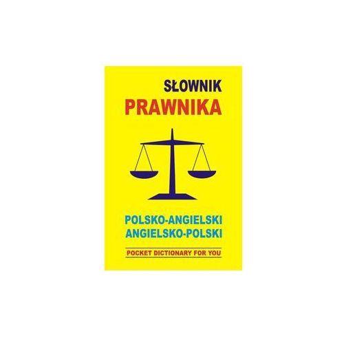 Słownik prawnika polsko angielski angielsko polski. Darmowy odbiór w niemal 100 księgarniach!