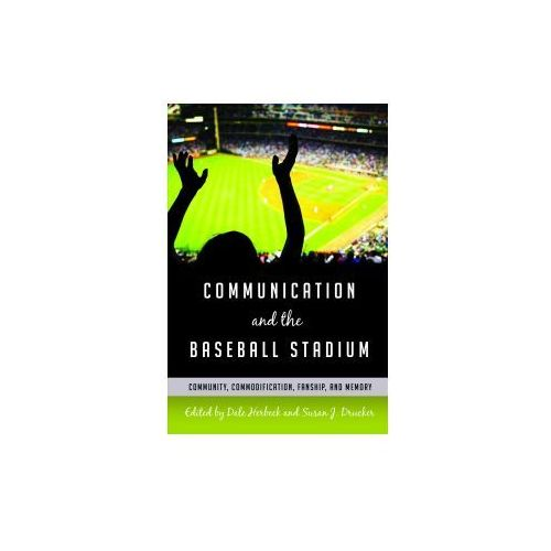 Communication and the Baseball Stadium (9781433121456)