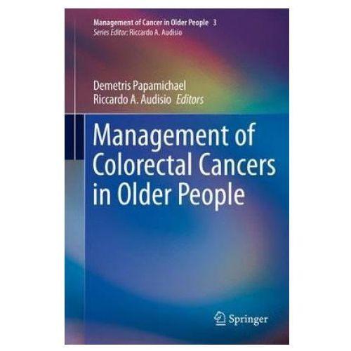 Management of Colorectal Cancers in Older People (9780857299833)
