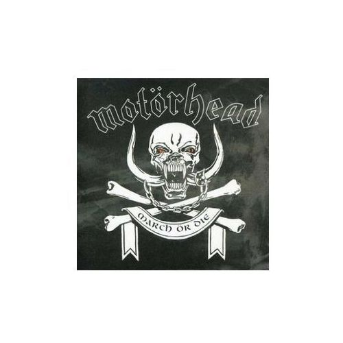 Motörhead - March Or Die (5099747172328)