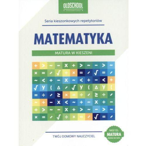 Matematyka Matura w kieszeni (256 str.)