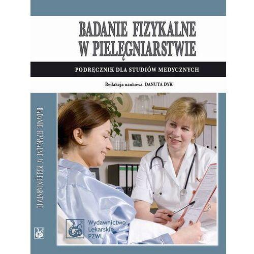 Badanie fizykalne w pielęgniarstwie. Podręcznik dla studiów medycznych - No author - ebook