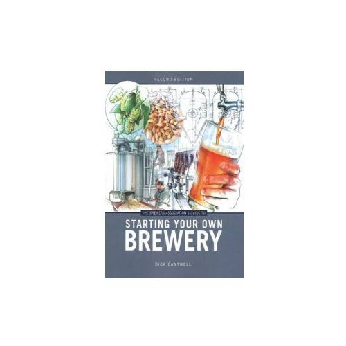 Brewers Association's Guide To Starting Your Own Brewery (9781938469053)