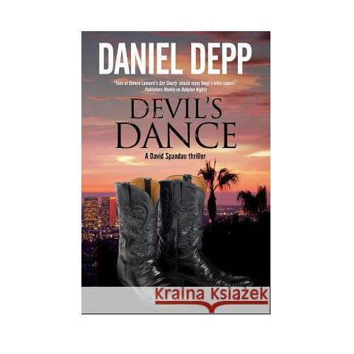 Devil's Dance: A Hollywood - Based David Spandau Thriller, Depp, Daniel