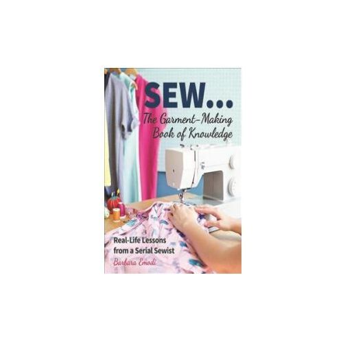 SEW... The Garment-Making Book of Knowledge