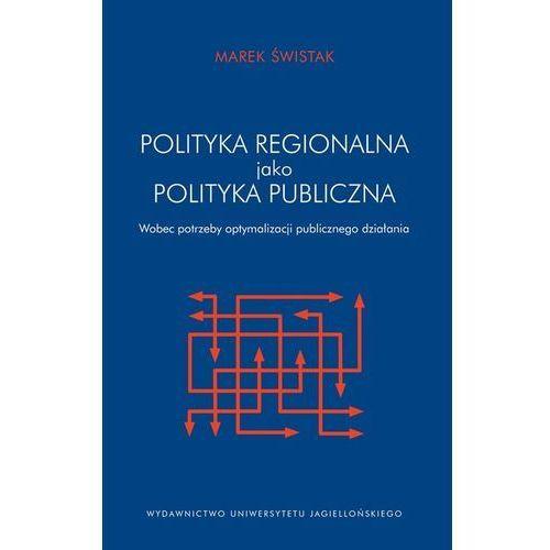 Polityka regionalna UE jako polityka publiczna - Marek Świstak, oprawa miękka