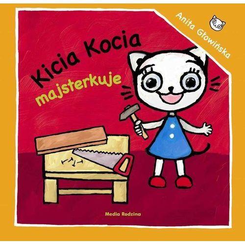 Kicia Kocia majsterkuje - Anita Głowińska (9788380083059)