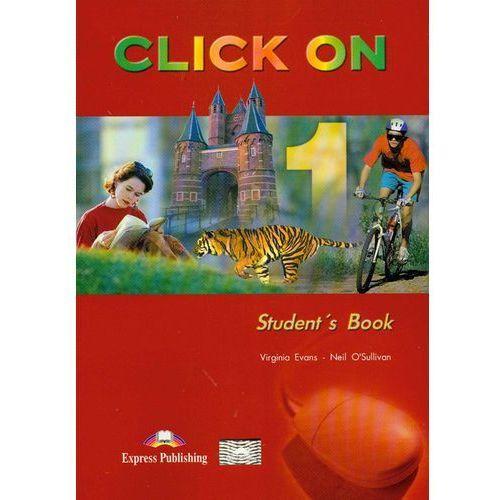 Click On 1 Student's Book - Evans Virginia, O'Sullivan Neil, oprawa miękka