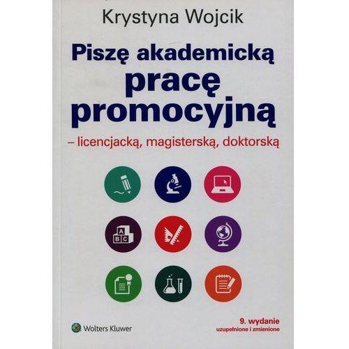 Piszę akademicką pracę promocyjną Licencjacką magisterską doktorską - Wysyłka od 3,99 - porównuj ceny z wysyłką, Wolters Kluwer Polska
