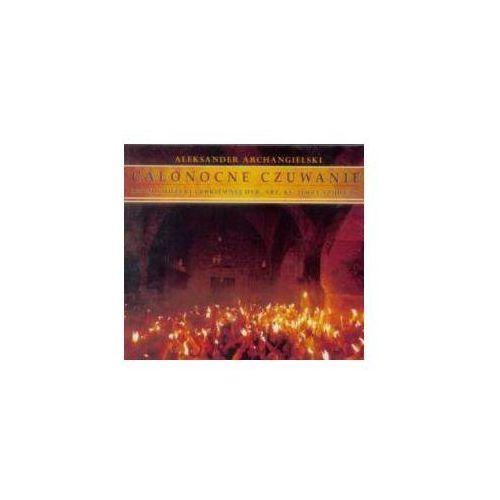 Aleksander Archangielski - Całonocne czuwanie CD (5901571094878)