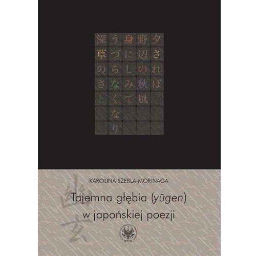 Tajemna głębia (ylgen) w japońskiej poezji, oprawa broszurowa