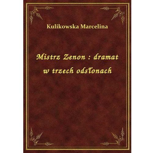 Mistrz Zenon: dramat w trzech odsłonach, Klasyka Literatury Nexto