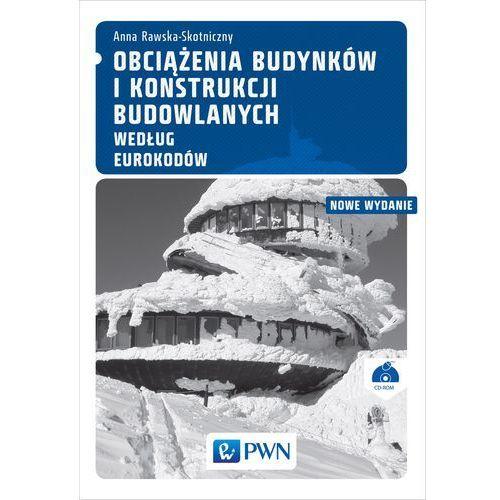 Obciążenia budynków i konstrukcji budowlanych według Eurokodów Rawska-Skotniczny Anna, Anna Rawska-Skotniczny