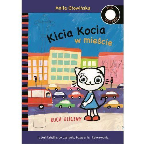 KICIA KOCIA W MIEŚCIE RUCH ULICZNY - Anita Głowińska (2017)