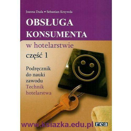 Obsługa konsumenta w hotelarstwie. cz 1. Podręcznik do nauki zawodu Technik hotelarstwa (2012)