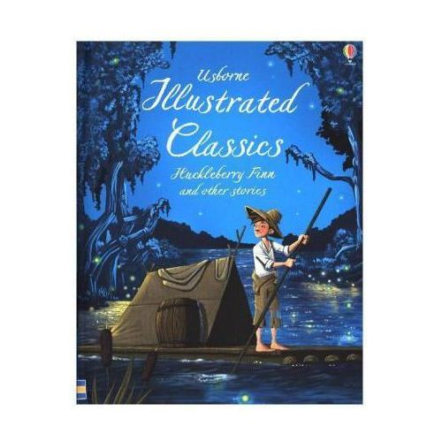 Illustrated Classics Huckleberry Finn & Other Stories (9781474922043)