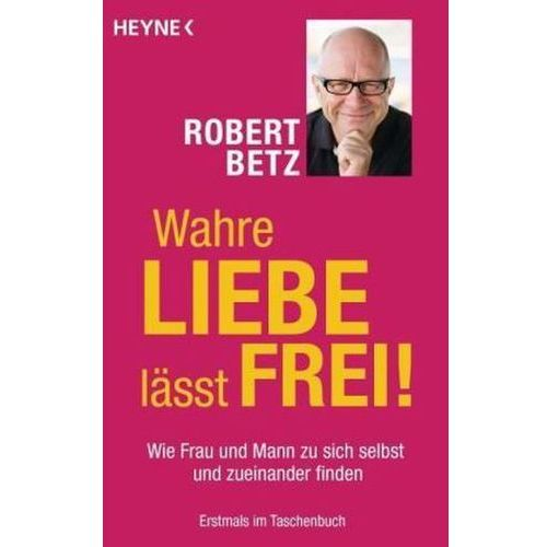 Wahre Liebe lässt frei! (9783453702523)