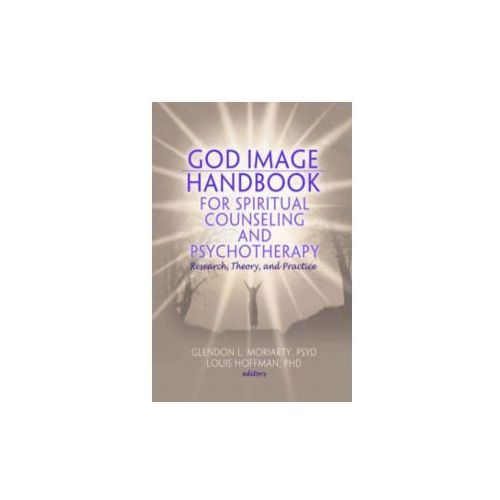 God Image Handbook for Spiritual Counseling and Psychotherapy (9780789034403)