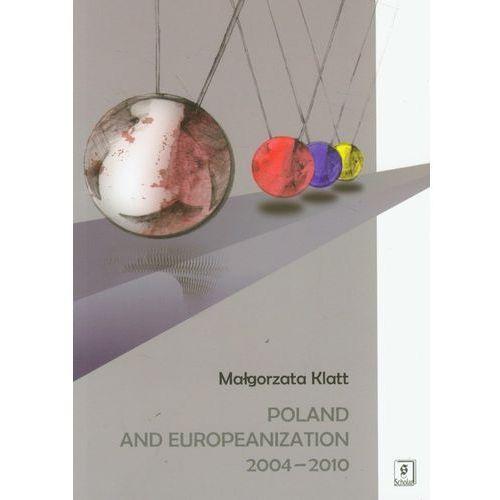 Poland and Europeanization 2004-2010 (244 str.)