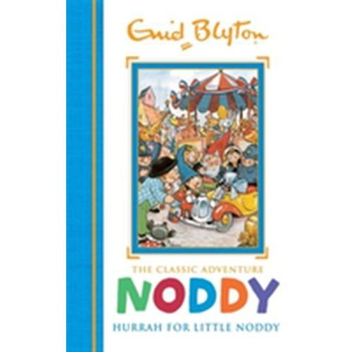 Noddy Classic Storybooks: Hurrah for Little Noddy (9781444932935)