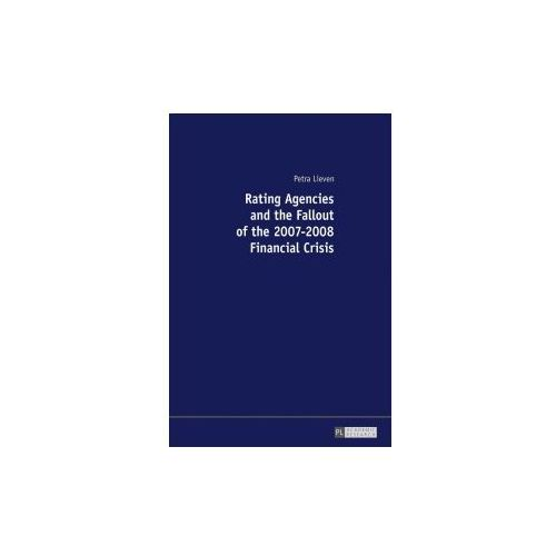 Rating Agencies and the Fallout of the 2007-2008 Financial Crisis (9783631676219)