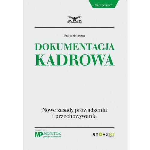 Dokumentacja kadrowa. Nowe zasady prowadzenia i przechowywania - Praca zbiorowa (PDF), praca zbiorowa