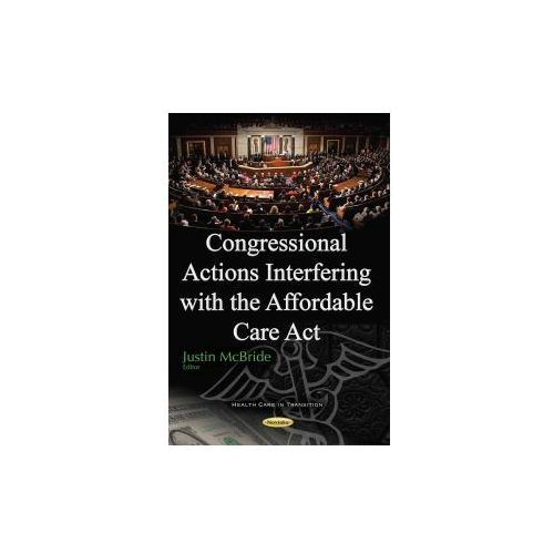 Congressional Actions Interfering with the Affordable Care Act (9781634859349)