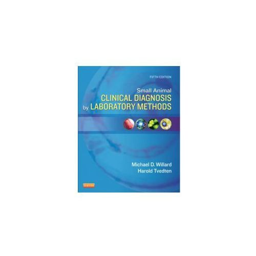 Small Animal Clinical Diagnosis by Laboratory Methods (2012)
