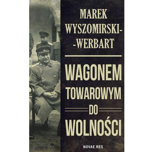 Wagonem towarowym do wolności, Wyszomirski-Werbart Marek