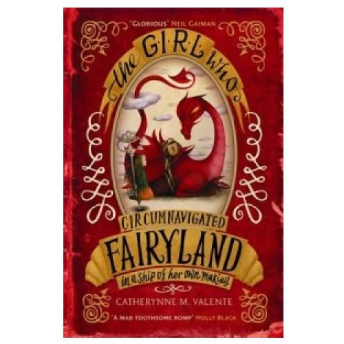 Girl Who Circumnavigated Fairyland in a Ship of Her Own Making (9781780339818)