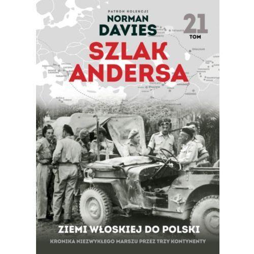 Szlak Andersa 21. W ziemi włoskiej. 2 Korpus Polsk (2017)