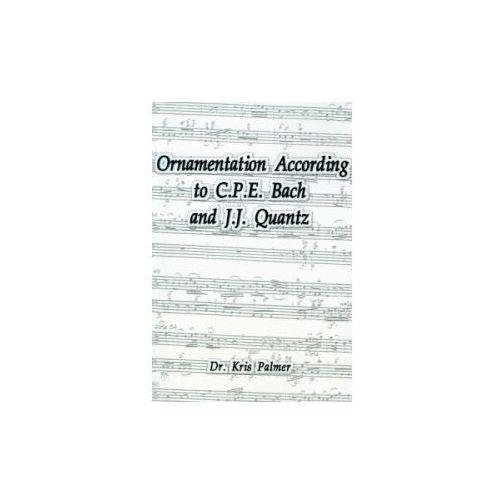 Ornamentation According to C.P.E. Bach and J.J. Quantz