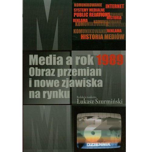 Media a rok 1989 - Łukasz Szurmiński (2010)