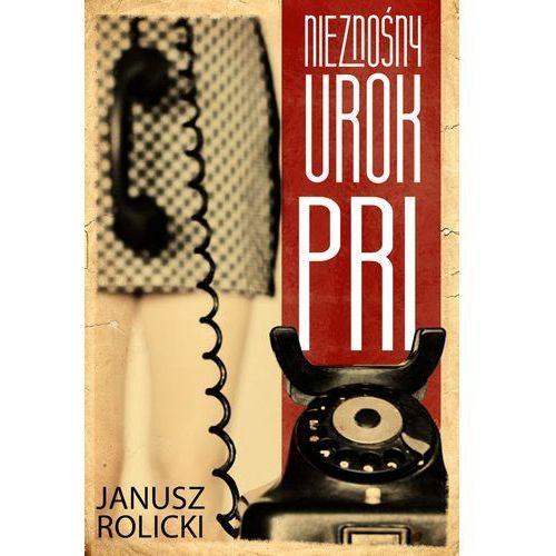 Nieznośny urok PRL - Janusz Rolicki DARMOWA DOSTAWA KIOSK RUCHU (9788381161640)