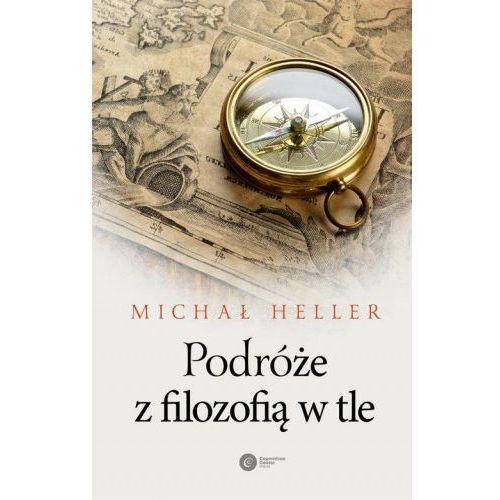 Podróże z filozofią w tle - Michał Heller (9788378863175)