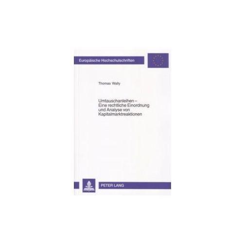 Umtauschanleihen - Eine rechtliche Einordnung und Analyse von Kapitalmarktreaktionen (9783631551554)