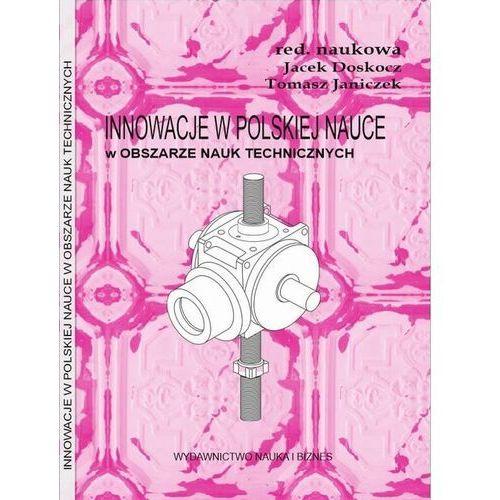 Innowacje w polskiej nauce w obszarze nauk technicznych - Joanna Kowalczyk - ebook