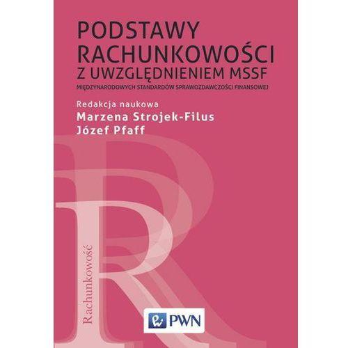 Podstawy rachunkowości z uwzględnieniem MSSF Międz- bezpłatny odbiór zamówień w Krakowie (płatność gotówką lub kartą). (320 str.)