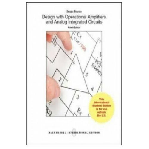 Design With Operational Amplifiers And Analog Integrated Circuits (Int'l Ed)