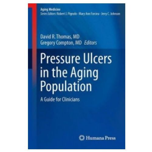 Pressure Ulcers in the Aging Population (9781627036993)
