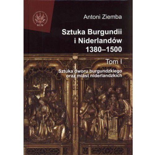 Sztuka Burgundii i Niderlandów 1380-1500 tom 1 (9788323504436)