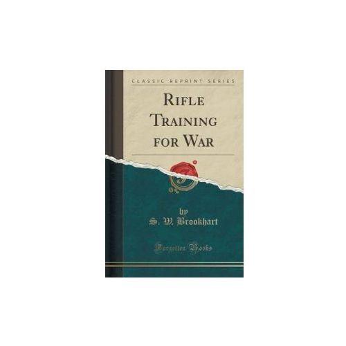 Rifle Training For War (Classic Reprint) (9781332280322)
