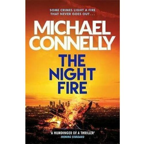 The Night Fire: The Brand New Ballard and Bosch Thriller Michael Connelly (9781409186069)