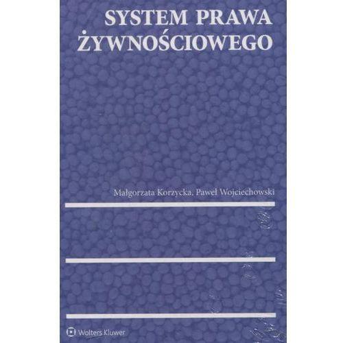 System prawa żywnościowego - Korzycka Małgorzata, Wojciechowski Paweł (9788380928794)