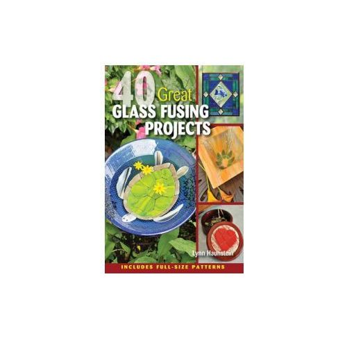 40 Great Glass Fusing Projects (9780811712347)